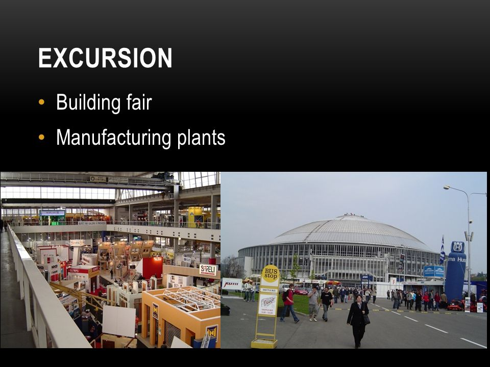 EXCURSION Building fair Manufacturing plants