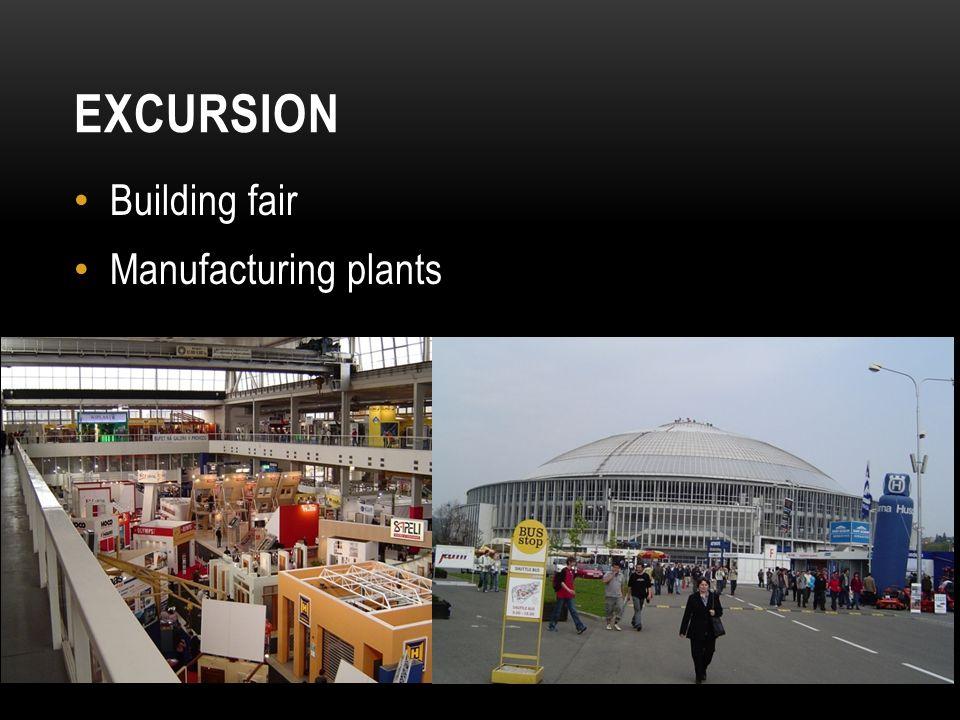 EXCURSION Building fair Manufacturing plants