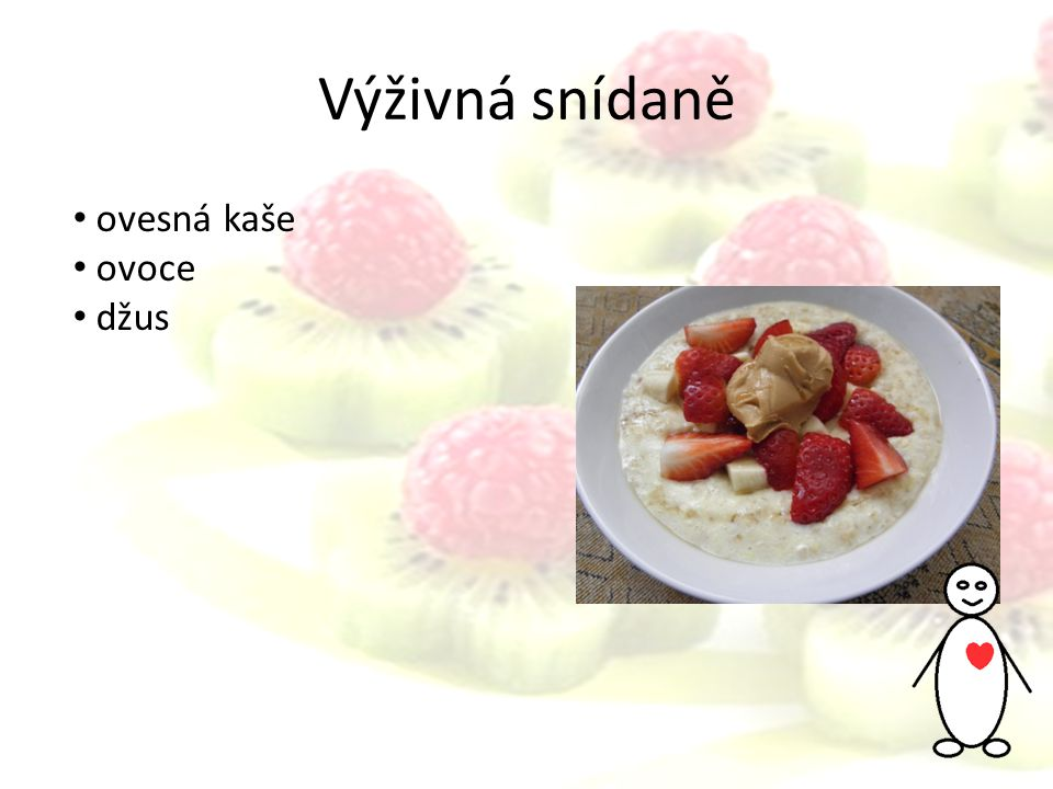 Výživná snídaně ovesná kaše ovoce džus