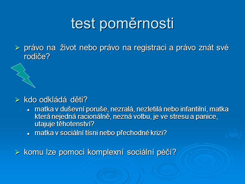 test poměrnosti  právo na život nebo právo na registraci a právo znát své rodiče.