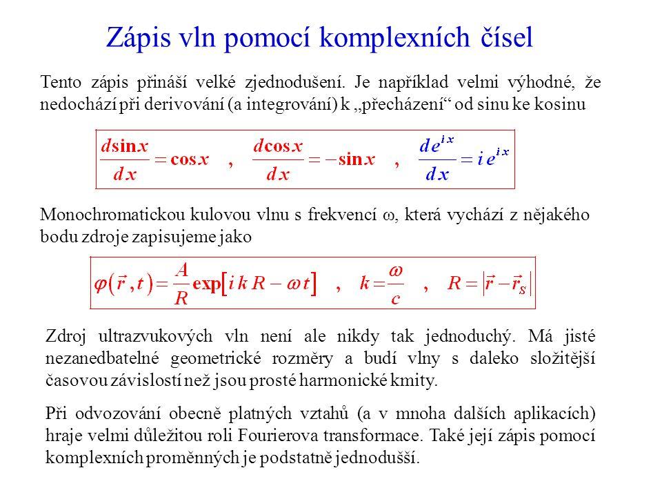 Zápis vln pomocí komplexních čísel Tento zápis přináší velké zjednodušení.