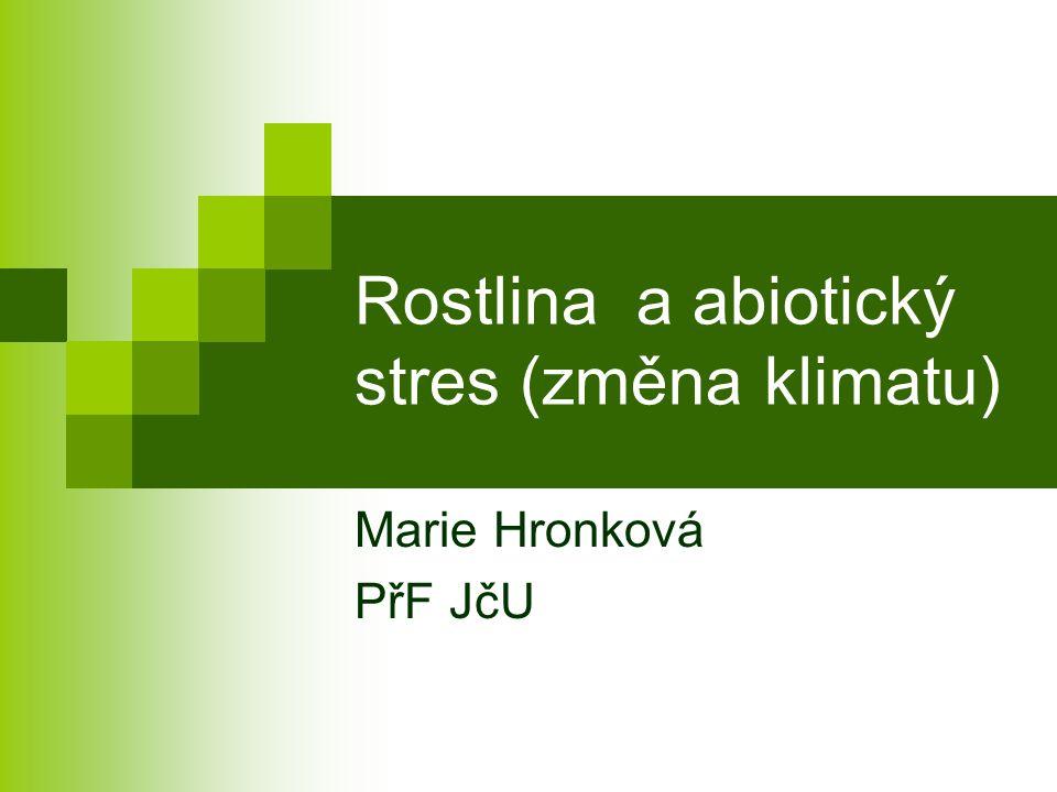 Stres vysokou teplotou (heat stress, heat shock) -Snížení absorpce radiace: optické vlastnosti povrchu listu (vosky, trichomy), vertikální orientace (rolování u trav) -tvar, velikost listu Metabolické: saturace mastných kyselin produkce ochranných proteinů (heat shock proteins HSP) HSP byly prvně objeveny u Drosophila melanogaster.