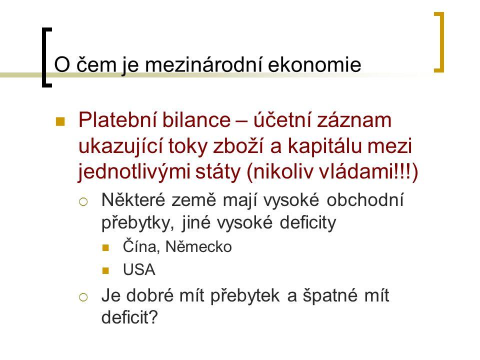 Důsledky deficitu BÚ PB Efekt na IR:  Trvalý deficit BÚ = tlak na depreciaci = nárůst cen importovaného zboží = tlak na inflaci To může znamenat snahu CB zastavit inflační tlaky zvýšením IR, což by vedlo k zastavení depreciace a také k poklesu inflace Navíc, aby deficit BÚ mohl být financován přebytkem na FÚ, může se vláda snažit přilákat zahraniční investory vyššími IR.
