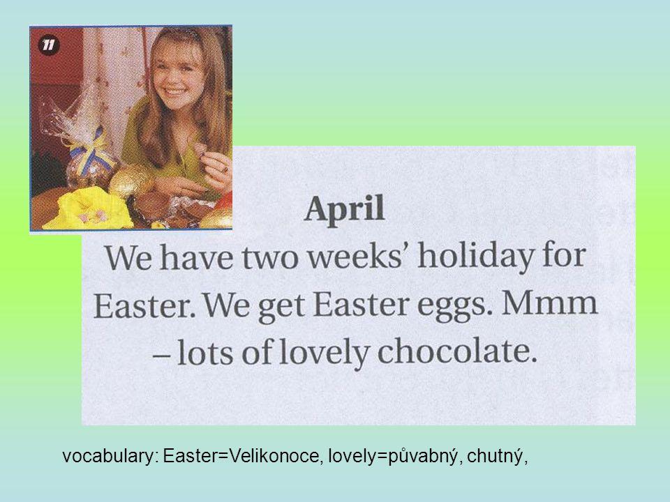 vocabulary: Easter=Velikonoce, lovely=půvabný, chutný,