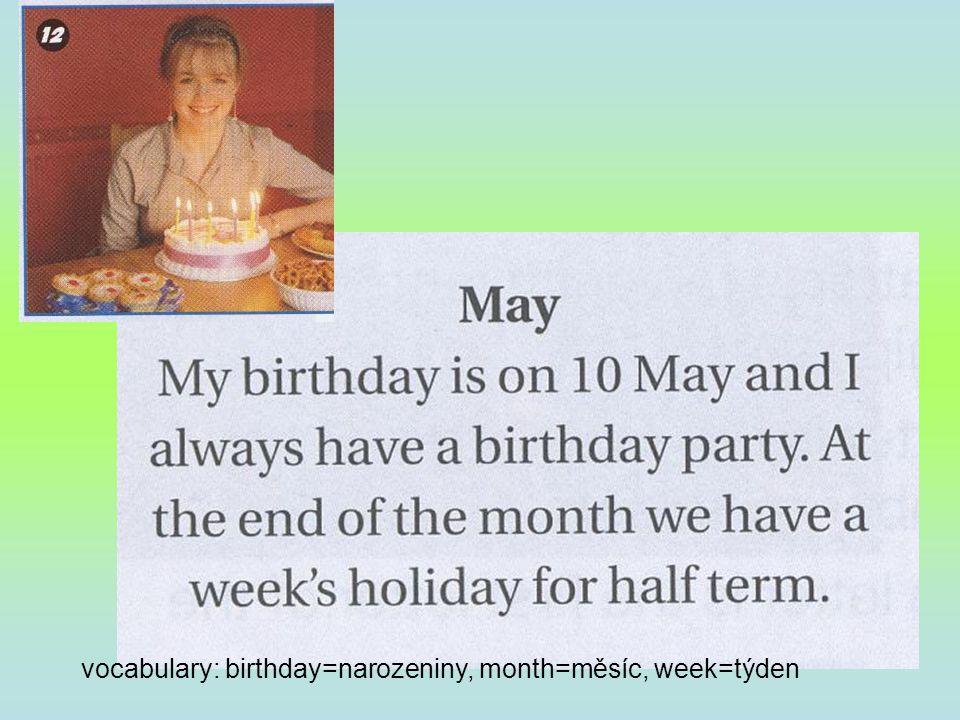 vocabulary: birthday=narozeniny, month=měsíc, week=týden