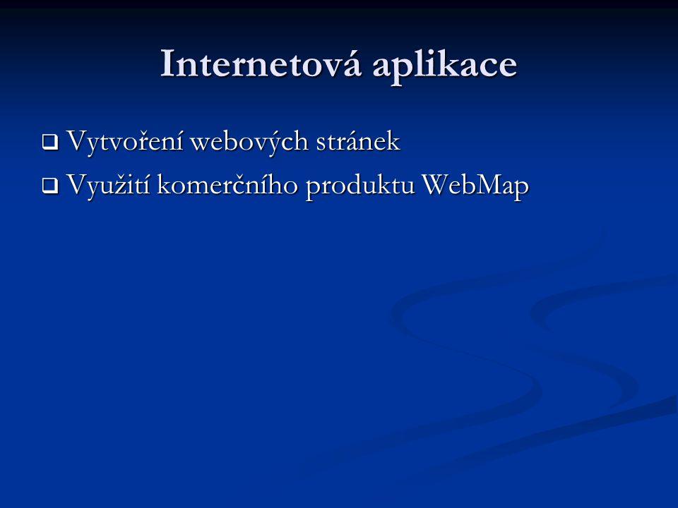 Internetová aplikace  Vytvoření webových stránek  Využití komerčního produktu WebMap