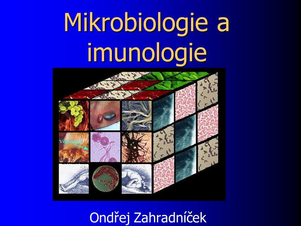 Mikrobiologie a imunologie Ondřej Zahradníček