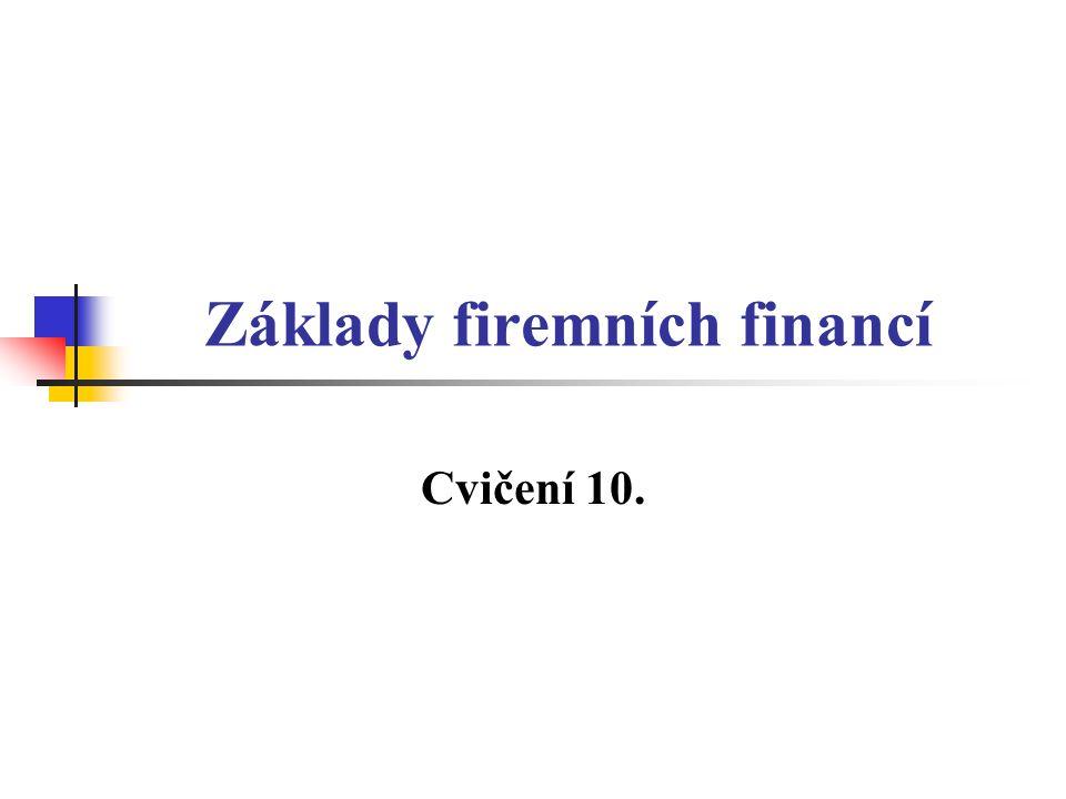 Základy firemních financí Cvičení 10.