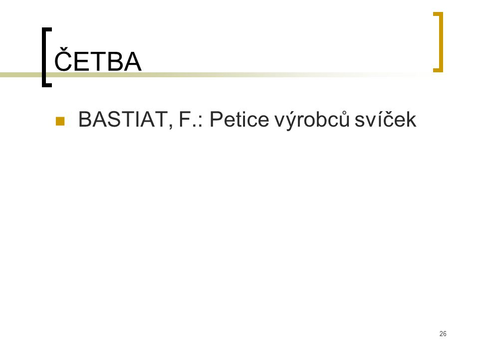 26 ČETBA BASTIAT, F.: Petice výrobců svíček