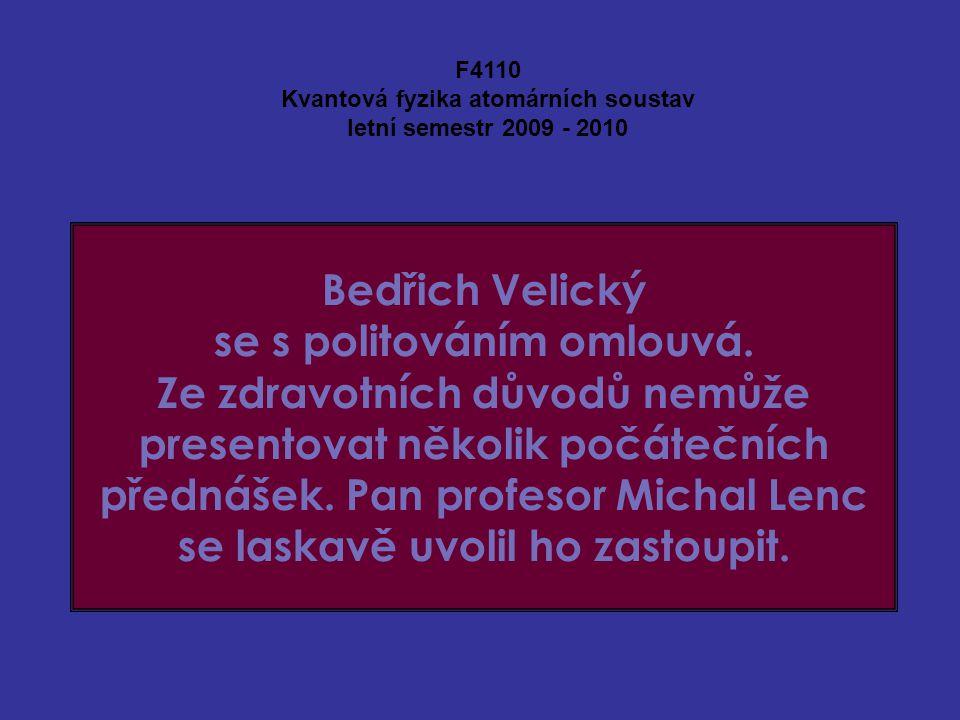 Bedřich Velický se s politováním omlouvá.