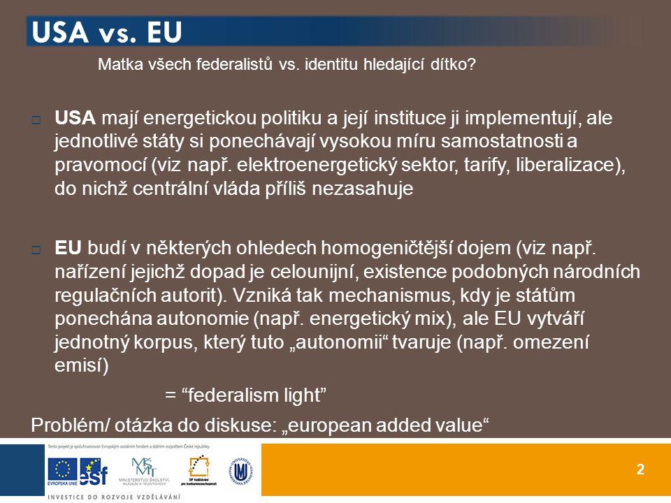 USA vs. EU 2 Matka všech federalistů vs. identitu hledající dítko.