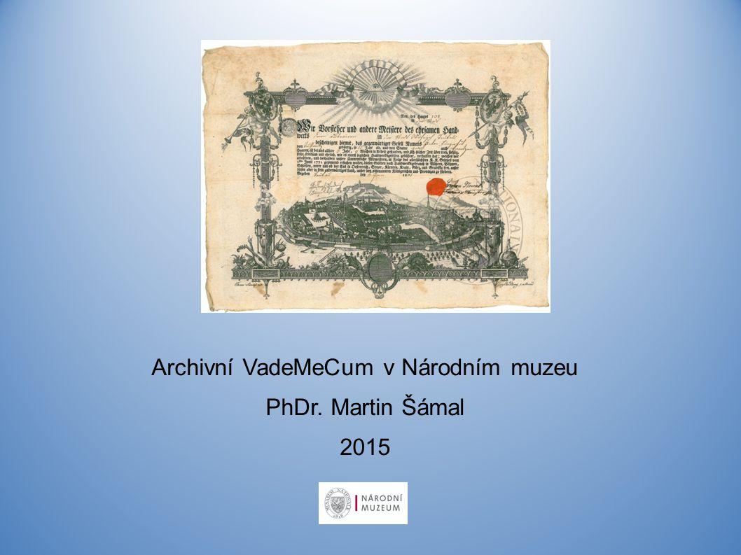 Archivní VadeMeCum v Národním muzeu PhDr. Martin Šámal 2015