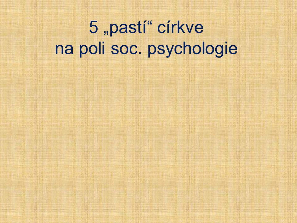 """5 """"pastí"""" církve na poli soc. psychologie"""