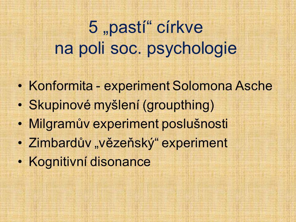 """Konformita - experiment Solomona Asche Skupinové myšlení (groupthing) Milgramův experiment poslušnosti Zimbardův """"vězeňský"""" experiment Kognitivní diso"""