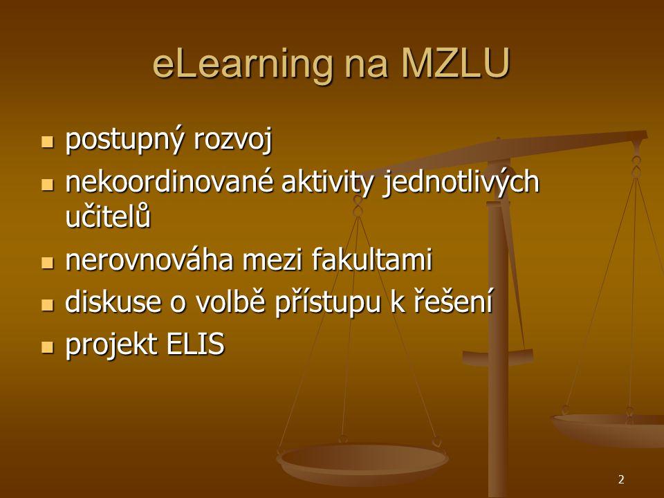 2 eLearning na MZLU postupný rozvoj postupný rozvoj nekoordinované aktivity jednotlivých učitelů nekoordinované aktivity jednotlivých učitelů nerovnováha mezi fakultami nerovnováha mezi fakultami diskuse o volbě přístupu k řešení diskuse o volbě přístupu k řešení projekt ELIS projekt ELIS