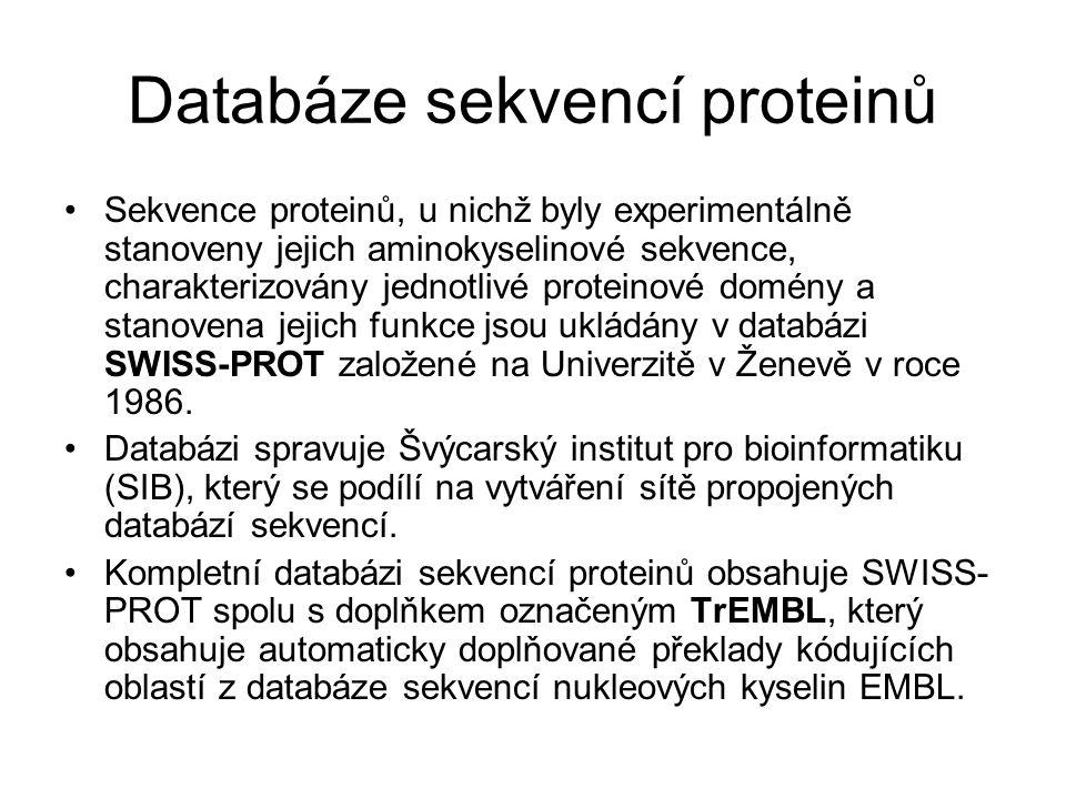Databáze sekvencí proteinů Sekvence proteinů, u nichž byly experimentálně stanoveny jejich aminokyselinové sekvence, charakterizovány jednotlivé prote