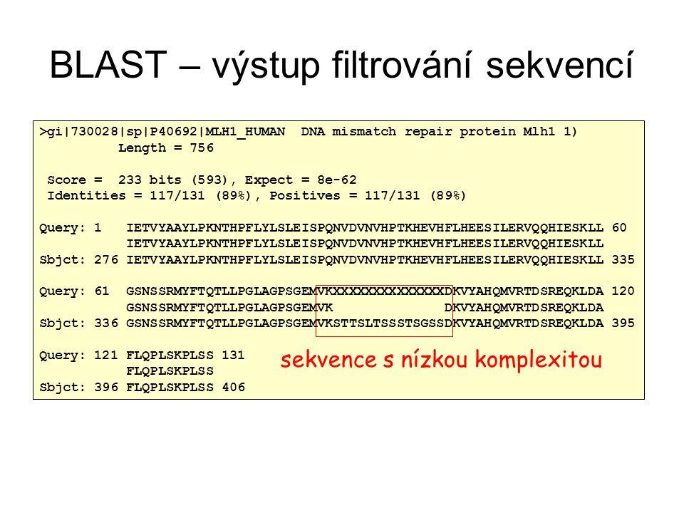 BLAST – výstup filtrování sekvencí >gi|730028|sp|P40692|MLH1_HUMAN DNA mismatch repair protein Mlh1 1) Length = 756 Score = 233 bits (593), Expect = 8
