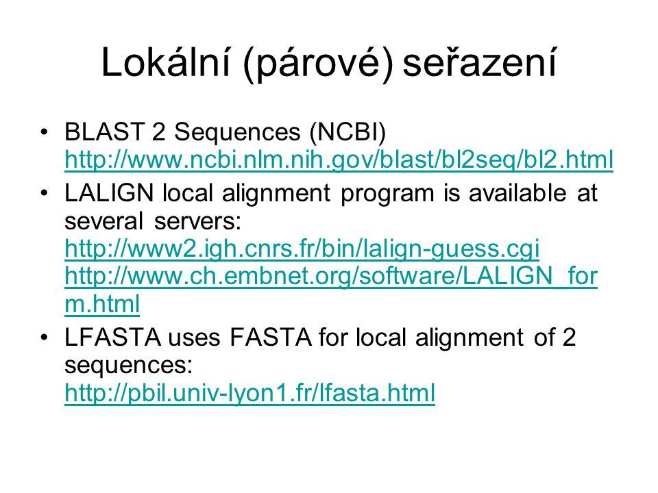Lokální (párové) seřazení BLAST 2 Sequences (NCBI) http://www.ncbi.nlm.nih.gov/blast/bl2seq/bl2.html http://www.ncbi.nlm.nih.gov/blast/bl2seq/bl2.html
