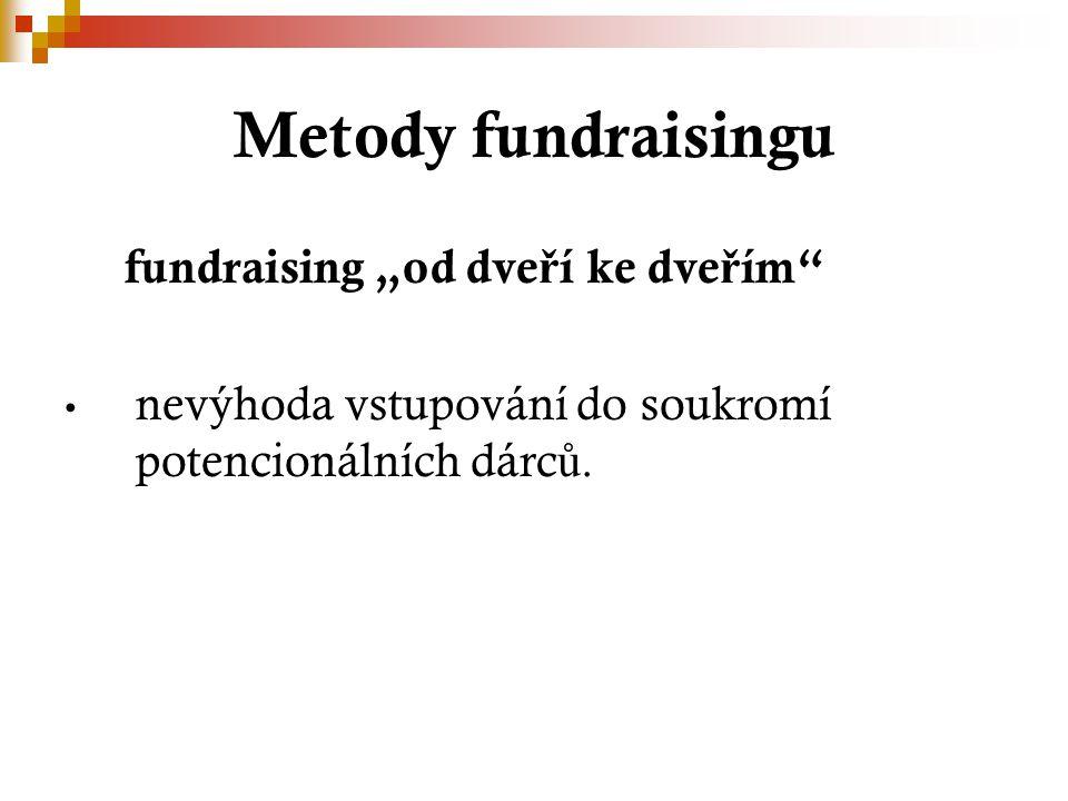"""Metody fundraisingu fundraising """"od dve ř í ke dve ř ím"""" nevýhoda vstupování do soukromí potencionálních dárc ů."""