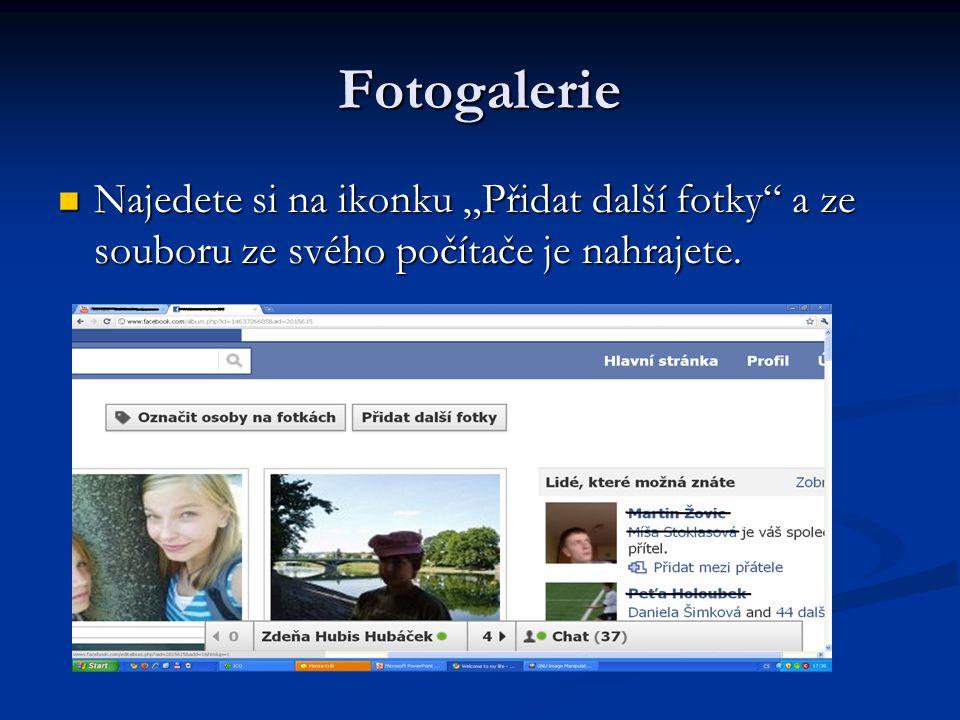 """Fotogalerie Najedete si na ikonku """"Přidat další fotky a ze souboru ze svého počítače je nahrajete."""