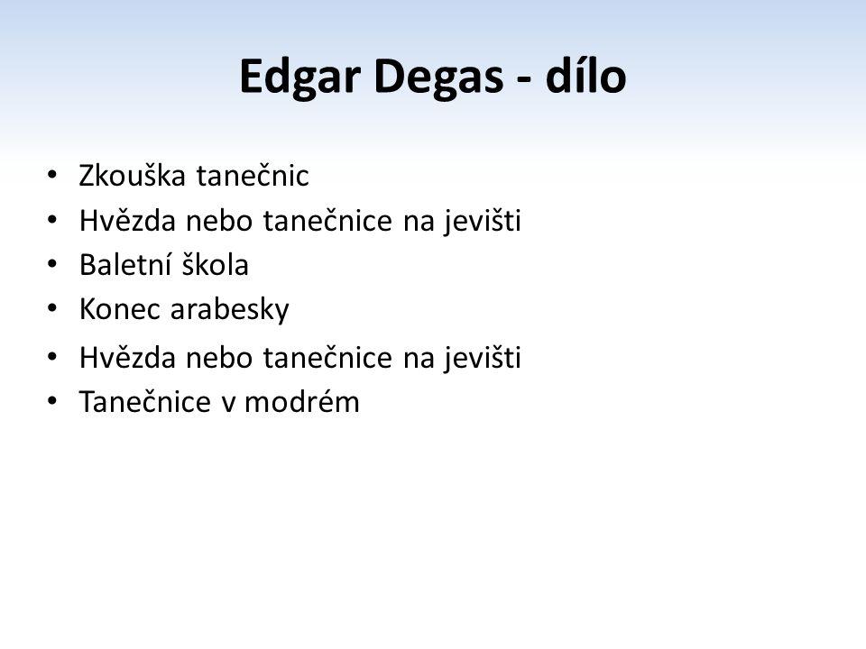 Zkouška tanečnic Hvězda nebo tanečnice na jevišti Baletní škola Konec arabesky Hvězda nebo tanečnice na jevišti Tanečnice v modrém Edgar Degas - dílo