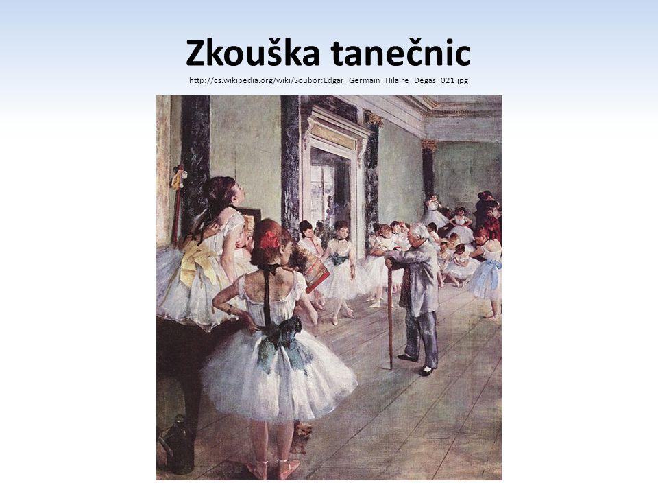 Zkouška tanečnic http://cs.wikipedia.org/wiki/Soubor:Edgar_Germain_Hilaire_Degas_021.jpg