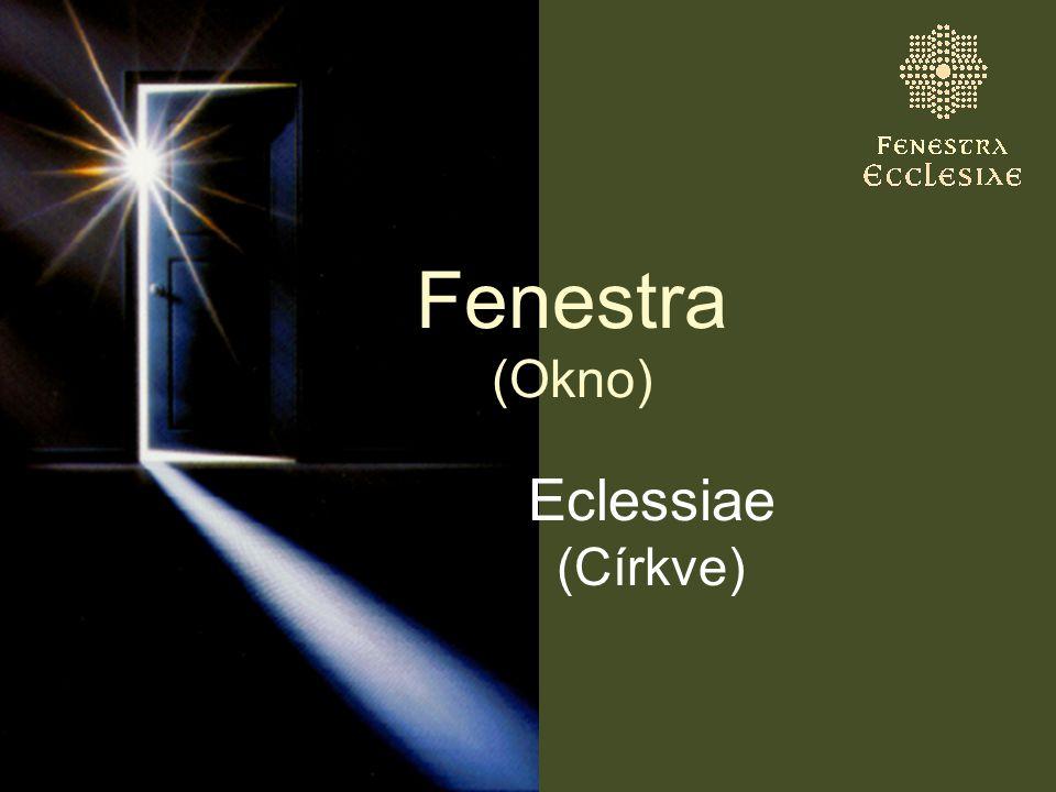 Fenestra (Okno) Eclessiae (Církve)