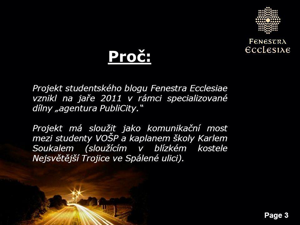 """Page 3 Proč: Projekt studentského blogu Fenestra Ecclesiae vznikl na jaře 2011 v rámci specializované dílny """"agentura PubliCity."""" Projekt má sloužit j"""