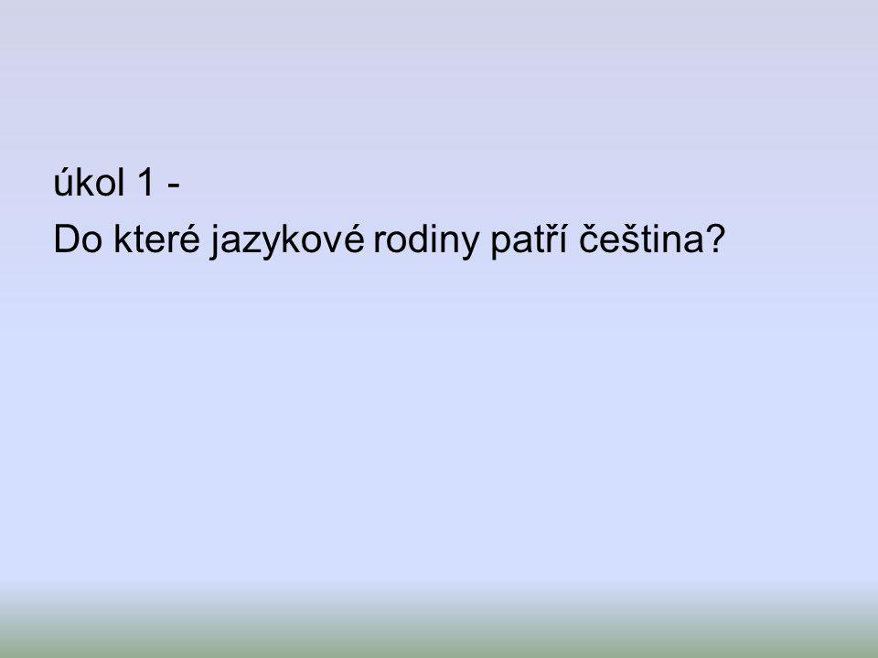 úkol 1 - Do které jazykové rodiny patří čeština