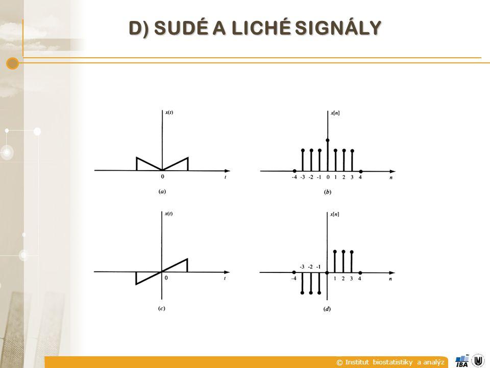 © Institut biostatistiky a analýz D) SUDÉ A LICHÉ SIGNÁLY