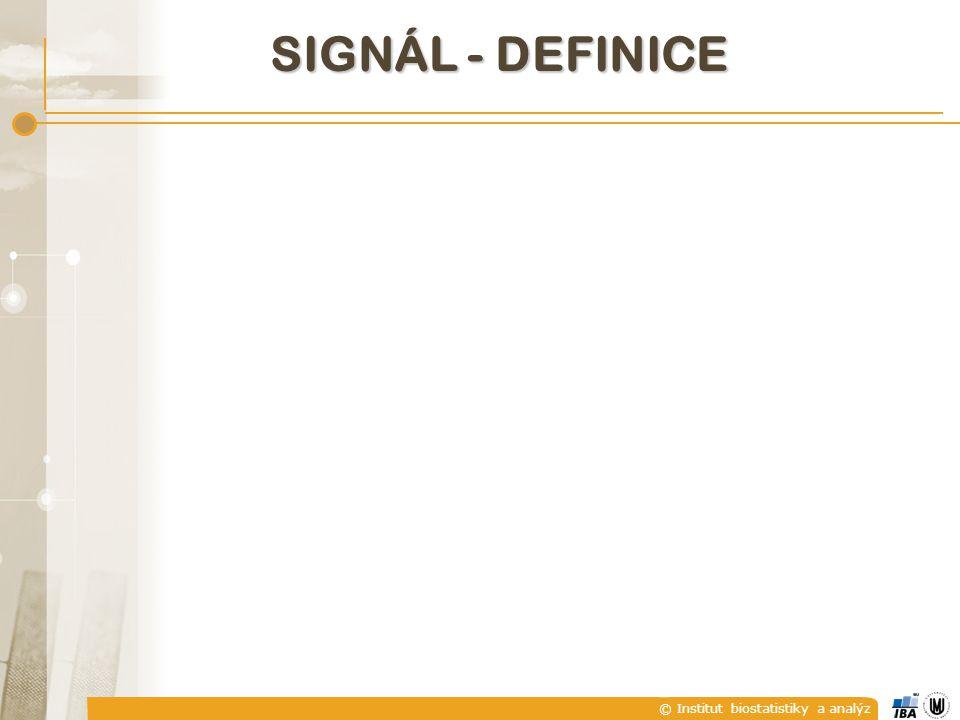 © Institut biostatistiky a analýz A) SPOJITÉ A DISKRÉTNÍ SIGNÁLY  Spojitý signál (přesněji signál se spojitým časem) je takový signál x(t), kde čas t je spojitá proměnná.