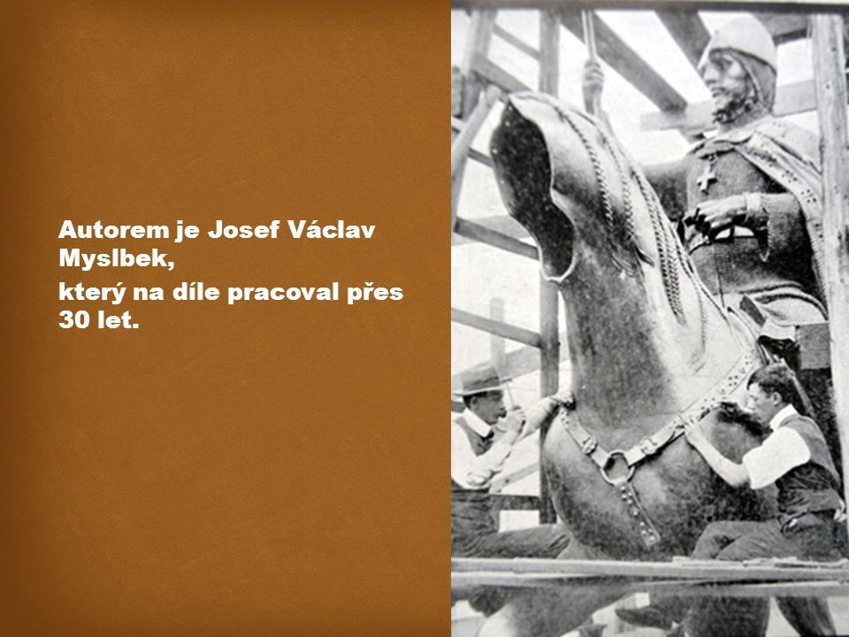 Autorem je Josef Václav Myslbek, který na díle pracoval přes 30 let.