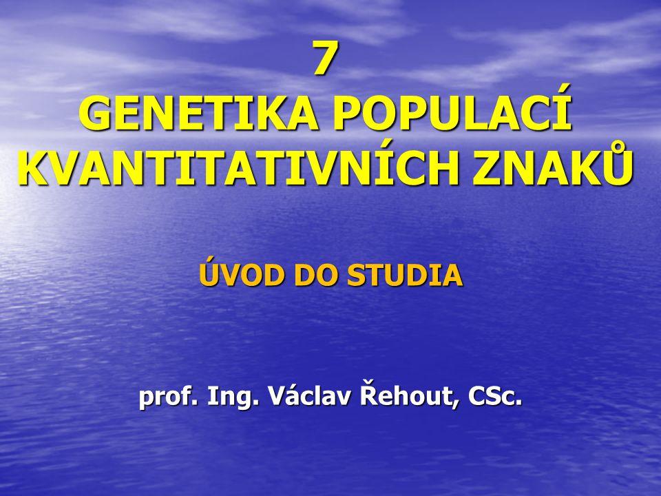Studium dědičnosti kvantitativních znaků Z POMĚRU Vg a Vp se stanoví základní genetický parametr kvantitativních znaků DĚDIVOST NEBO-LI HERIABILITA h 2 = = Vg Vg Vp Vg+Ve
