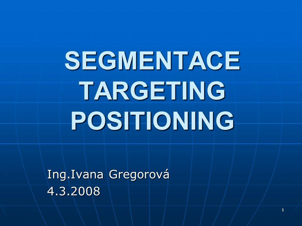 2 PLÁN PŘEDNÁŠKY definování tří základních kroků marketingu: segmentace, targeting, positioning definování tří základních kroků marketingu: segmentace, targeting, positioning úrovně segmentace a základní členění tržního prostředí úrovně segmentace a základní členění tržního prostředí identifikace atraktivních tržních segmentů a strategie pokrytí trhu identifikace atraktivních tržních segmentů a strategie pokrytí trhu diferenciace, volba konkurenční výhody, volba strategie positioningu diferenciace, volba konkurenční výhody, volba strategie positioningu