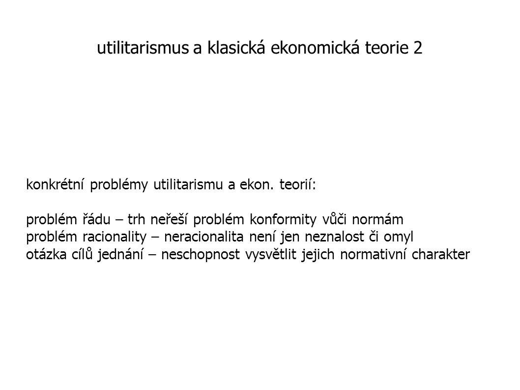 utilitarismus a klasická ekonomická teorie 2 konkrétní problémy utilitarismu a ekon.