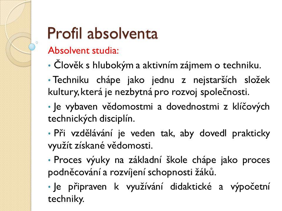 Profil absolventa Absolvent studia: Člověk s hlubokým a aktivním zájmem o techniku.