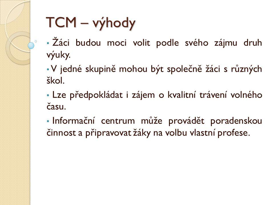 TCM – výhody Žáci budou moci volit podle svého zájmu druh výuky.