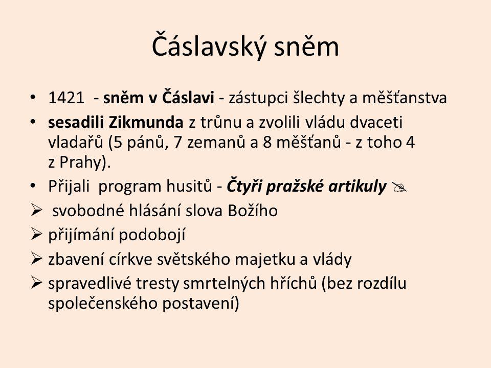 Čáslavský sněm 1421 - sněm v Čáslavi - zástupci šlechty a měšťanstva sesadili Zikmunda z trůnu a zvolili vládu dvaceti vladařů (5 pánů, 7 zemanů a 8 měšťanů - z toho 4 z Prahy).
