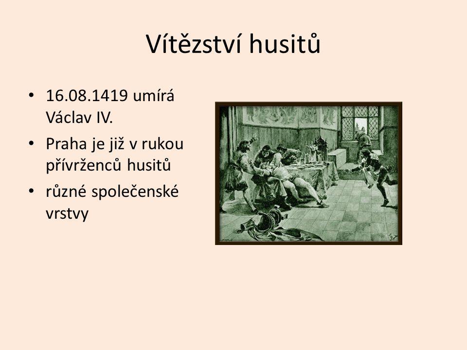 Vítězství husitů 16.08.1419 umírá Václav IV.