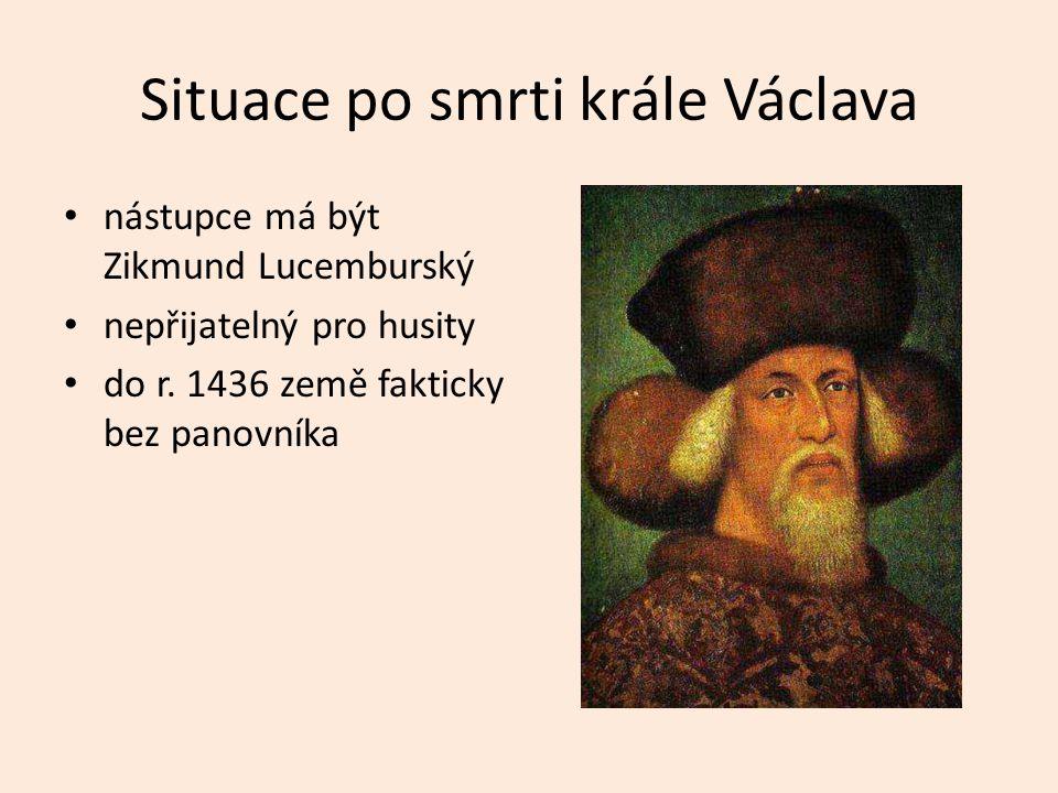 Situace po smrti krále Václava nástupce má být Zikmund Lucemburský nepřijatelný pro husity do r.
