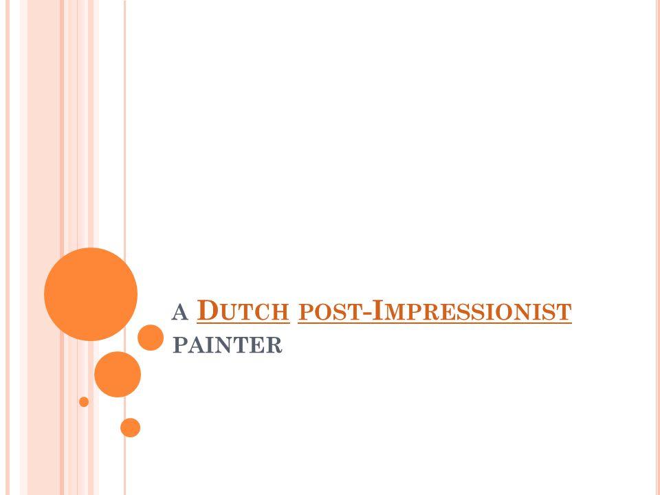 A D UTCH POST -I MPRESSIONIST PAINTERD UTCH POST -I MPRESSIONIST