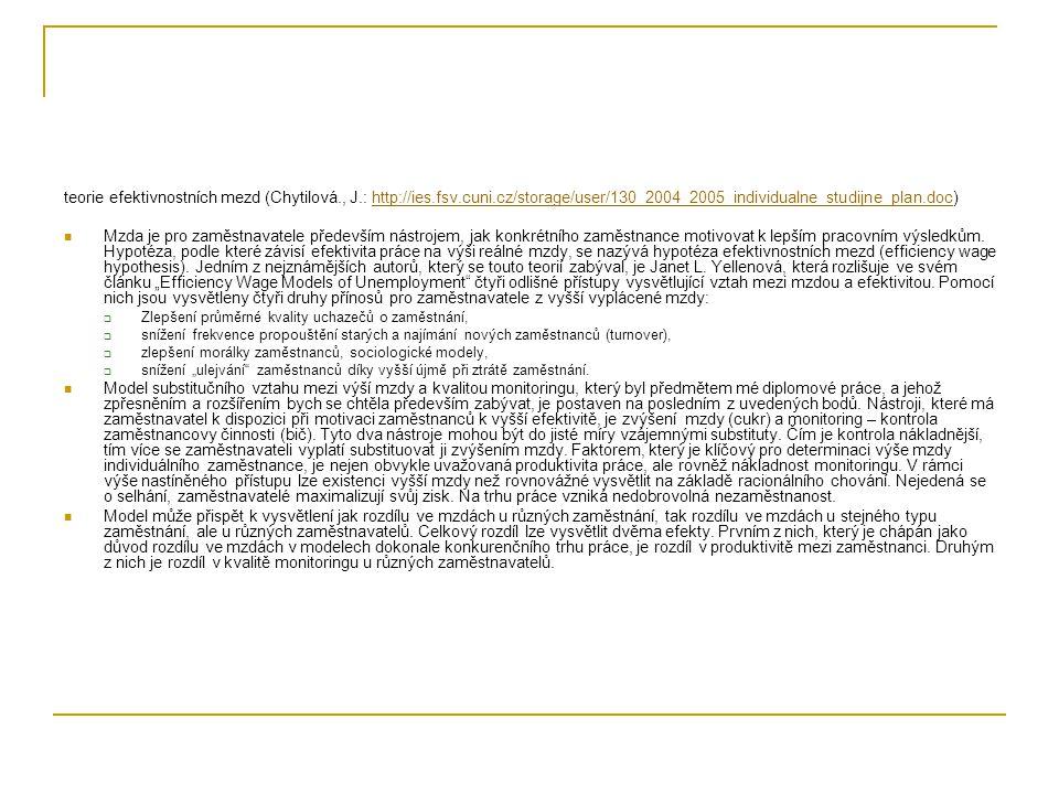 teorie efektivnostních mezd (Chytilová., J.: http://ies.fsv.cuni.cz/storage/user/130_2004_2005_individualne_studijne_plan.doc)http://ies.fsv.cuni.cz/s