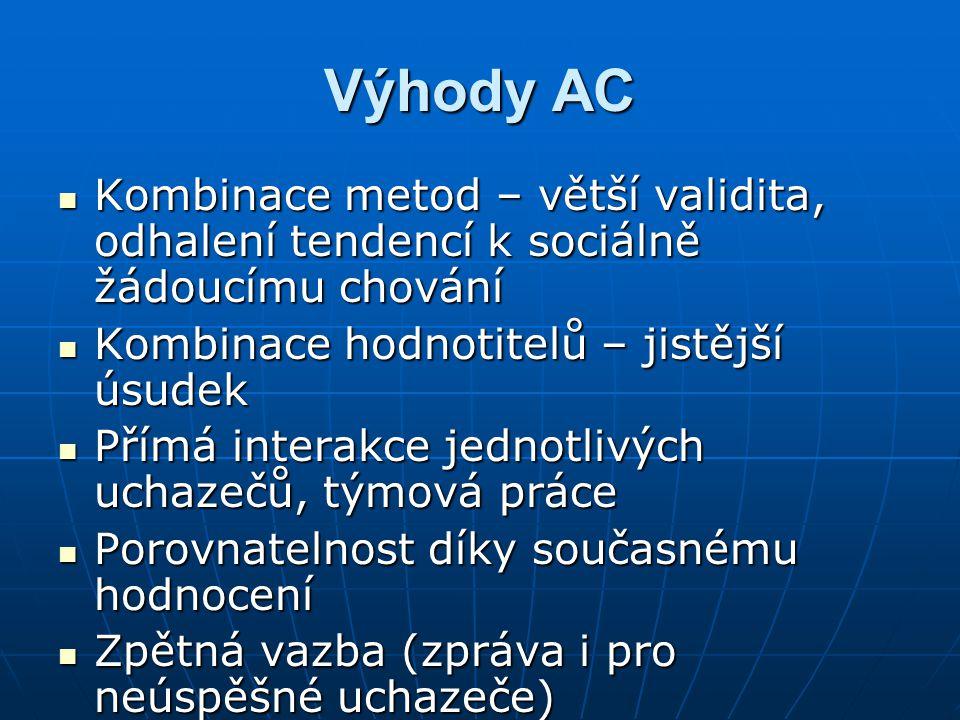 Výhody AC Kombinace metod – větší validita, odhalení tendencí k sociálně žádoucímu chování Kombinace metod – větší validita, odhalení tendencí k sociá