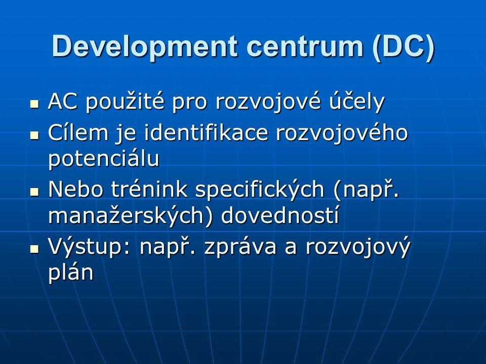 Development centrum (DC) AC použité pro rozvojové účely AC použité pro rozvojové účely Cílem je identifikace rozvojového potenciálu Cílem je identifik