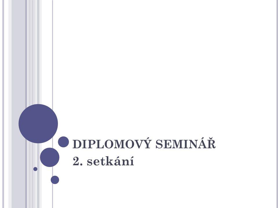 DIPLOMOVÝ SEMINÁŘ 2. setkání