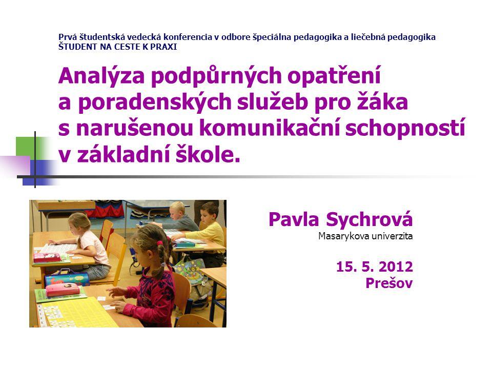 Prvá študentská vedecká konferencia v odbore špeciálna pedagogika a liečebná pedagogika ŠTUDENT NA CESTE K PRAXI Analýza podpůrných opatření a poraden