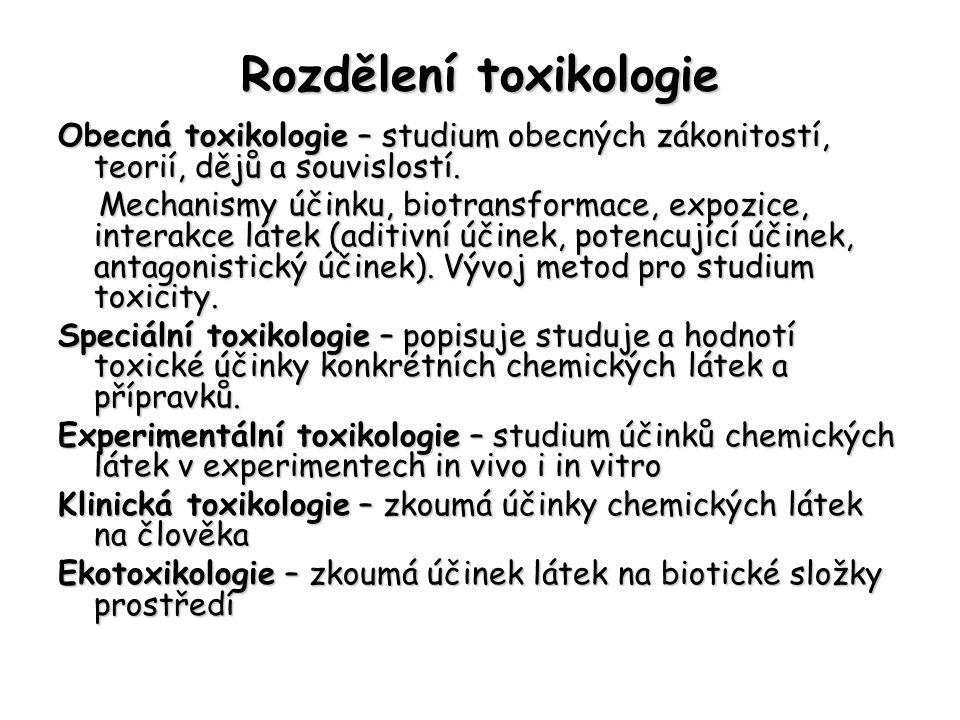 Rozdělení toxikologie Obecná toxikologie – studium obecných zákonitostí, teorií, dějů a souvislostí.