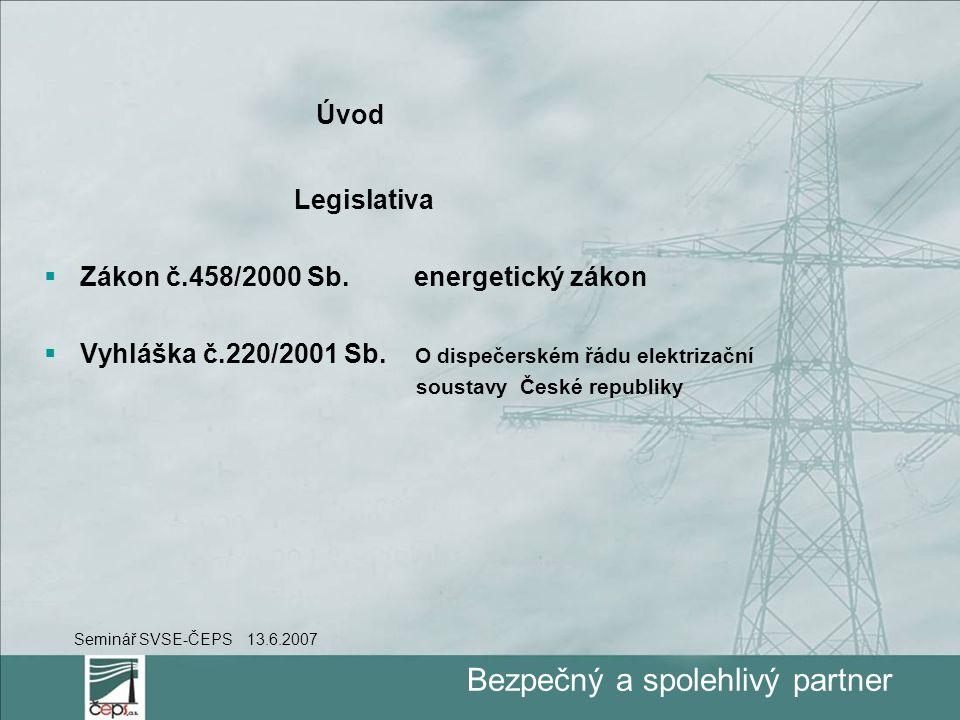 Bezpečný a spolehlivý partner Úvod Legislativa  Zákon č.458/2000 Sb.