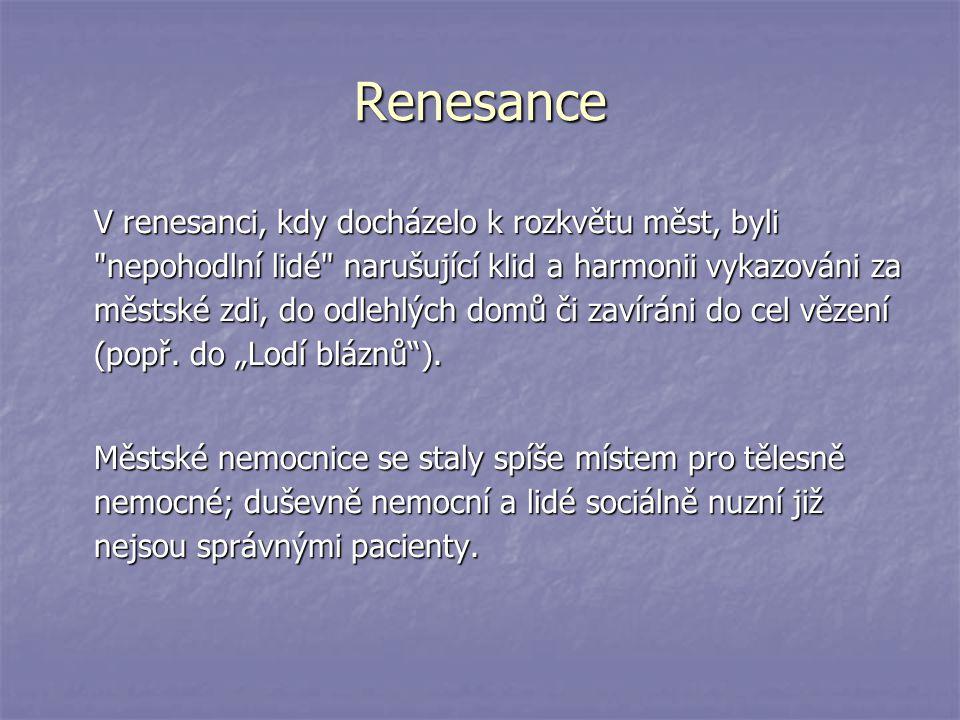 Renesance V renesanci, kdy docházelo k rozkvětu měst, byli