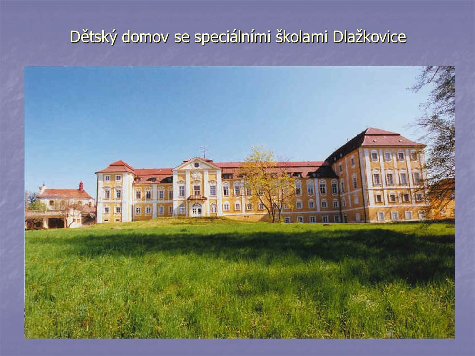 Dětský domov se speciálními školami Dlažkovice